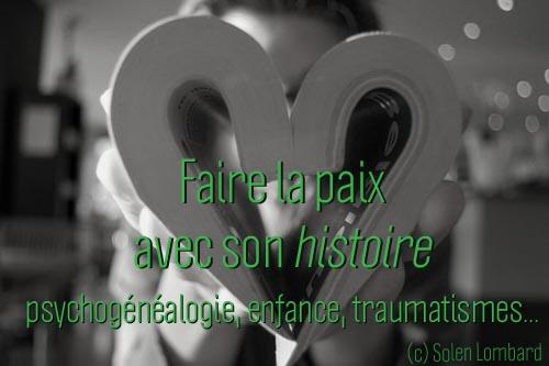Faire la paix avec son histoire traumatismes et psychogénéalogie