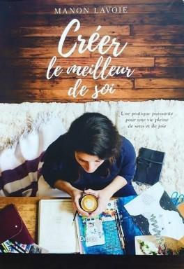 Créer le meilleur de soi - Manon Lavoie